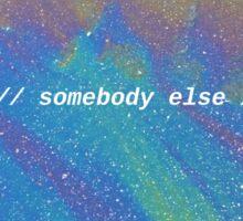 // somebody else //  Sticker