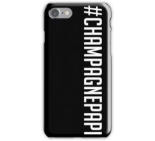 Champagne Papi - Drake - White Text iPhone Case/Skin
