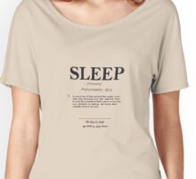 Sleep by definition Women's Relaxed Fit T-Shirt