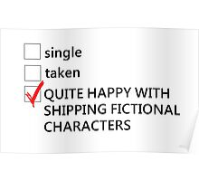 Single, taken, happy with shipping Poster