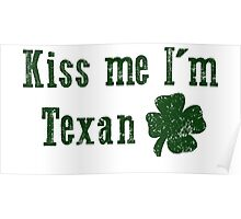 Kiss Me I'm Texan Poster