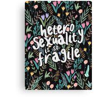 heterosexuality is so fragile (aquela) Canvas Print