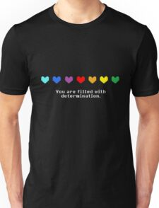 Undertale - You are Filled with Determination. Unisex T-Shirt