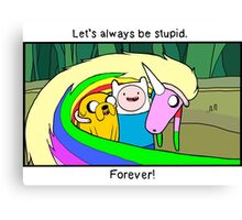 "Adventure Time ""Let's Be Stupid."" Canvas Print"