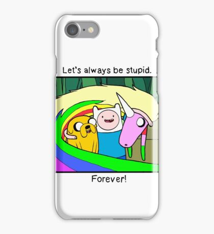 """Adventure Time """"Let's Be Stupid."""" iPhone Case/Skin"""