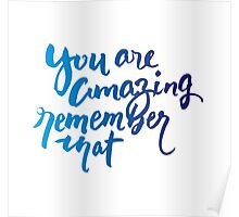 You are Amazing Brush Lettering Handwriting Poster