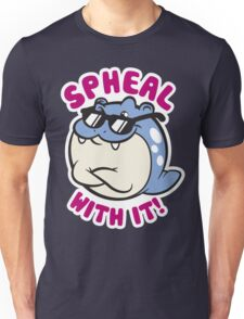 Spheal With It Unisex T-Shirt