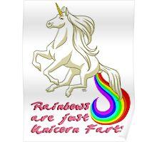 Rainbows Are Unicorn Farts Poster