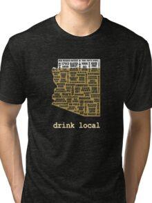 Drink Local - Arizona Beer Shirt Tri-blend T-Shirt