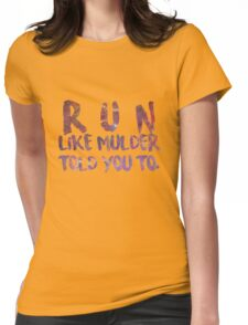 Run like Mulder told you to Womens Fitted T-Shirt