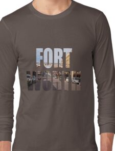 Fort Worth Long Sleeve T-Shirt