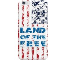 LAND OF THE FREE! iPhone Case/Skin