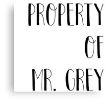Property of Mr. Grey Canvas Print