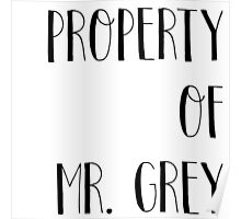 Property of Mr. Grey Poster