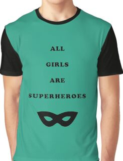 All girls are superheroes Graphic T-Shirt