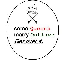 Some Queens marry Outlaws Photographic Print