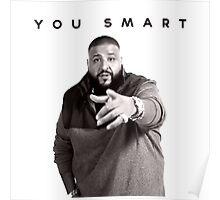 You Smart | DJ Khaled  Poster