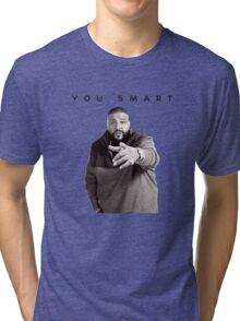 You Smart | DJ Khaled  Tri-blend T-Shirt