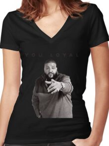 You Loyal | DJ Khaled  Women's Fitted V-Neck T-Shirt