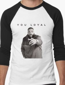 You Loyal | DJ Khaled  Men's Baseball ¾ T-Shirt