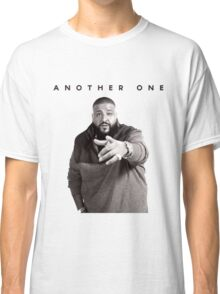 Another One!!! | DJ Khaled Classic T-Shirt