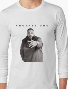 Another One!!!   DJ Khaled Long Sleeve T-Shirt