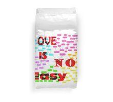 Love is not easy Duvet Cover