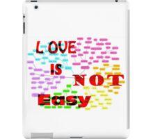 Love is not easy iPad Case/Skin