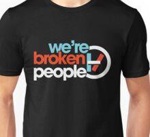 We're Broken People Unisex T-Shirt