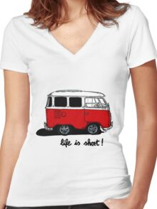 Life is short......  Women's Fitted V-Neck T-Shirt