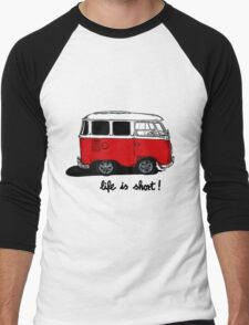Life is short......  Men's Baseball ¾ T-Shirt