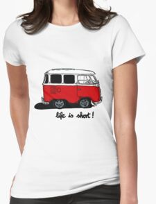 Life is short......  Womens Fitted T-Shirt