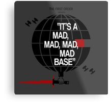 Mad, Mad, Mad, Mad Base Metal Print