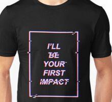 first impact - glitch Unisex T-Shirt