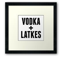 vodka + latkes Framed Print