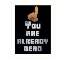 Quotes and quips - you are already dead Art Print