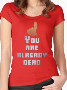 Quotes and quips - you are already dead Women's Fitted Scoop T-Shirt