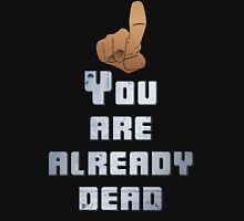 Quotes and quips - you are already dead Unisex T-Shirt