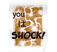 Quotes and quips - you wa SHOCK! Poster