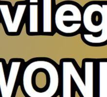 Privileged Wonk (gold and silver) Sticker