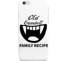 Old Cambell Family Recipe-Supernatural iPhone Case/Skin