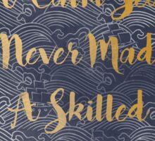 A Calm Sea Never Made A Skilled Sailor Sticker