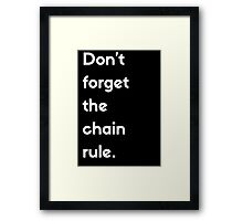 Don't Forget The Chain Rule Framed Print