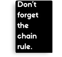 Don't Forget The Chain Rule Canvas Print