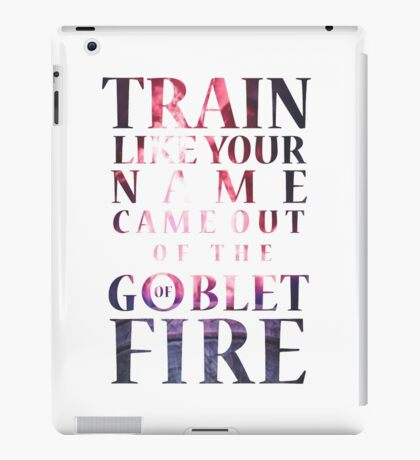 Like Your Name Came Out of the Goblet of Fire. iPad Case/Skin