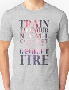 Like Your Name Came Out of the Goblet of Fire. Unisex T-Shirt