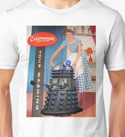 Exterminate .... your washing Unisex T-Shirt