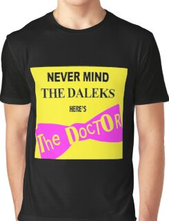 Never Mind The D*leks Graphic T-Shirt