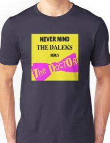 Never Mind The D*leks Unisex T-Shirt