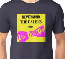 Never Mind The D*leks Unisex T-Shirt
